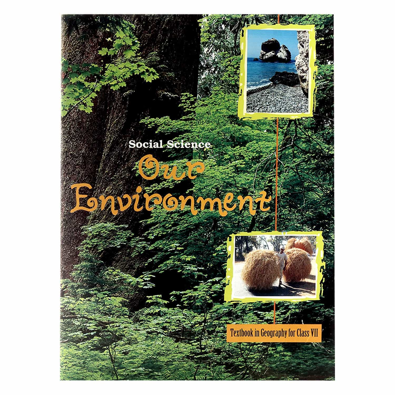 NCERT Geography  Textbook - Class 7 - Our Environment