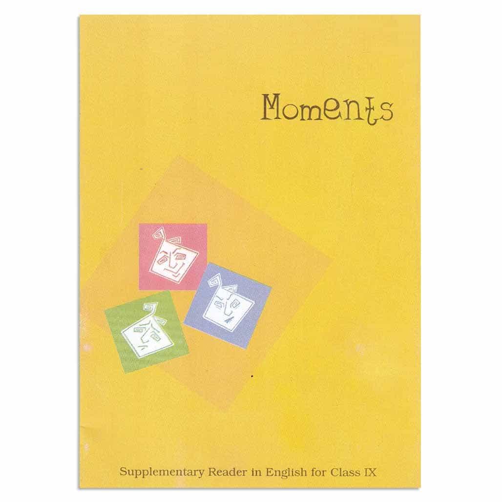 NCERT English Textbook - Class 9 - Moments (Supplementary Reader)