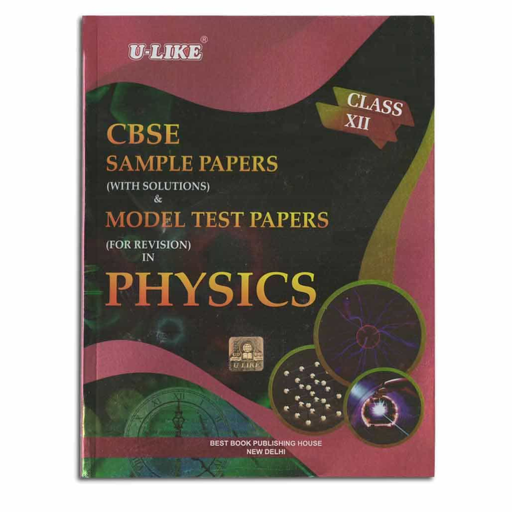 U-Like CBSE Physics Sample Papers & Model Test Papers - Class 12