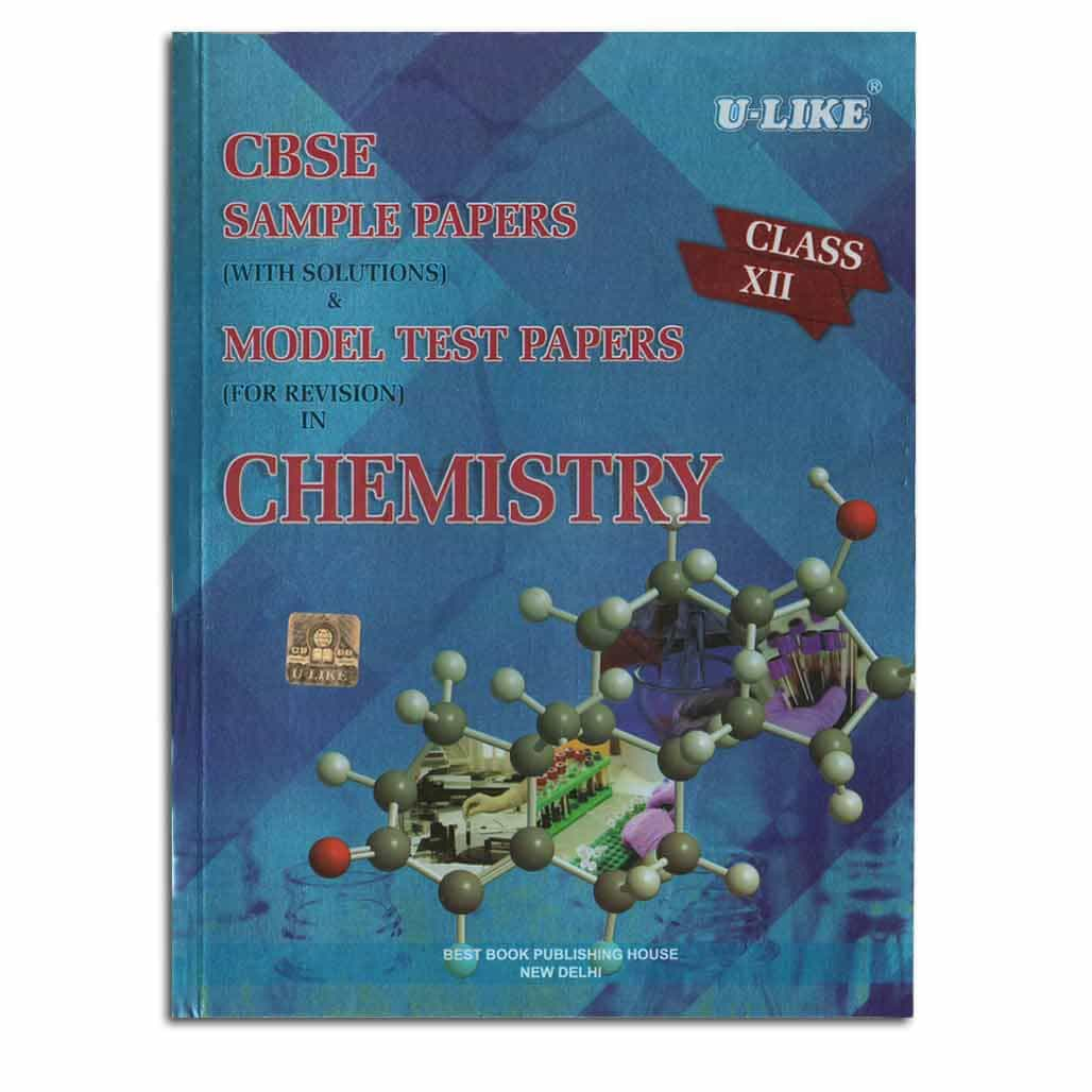 U-Like CBSE Chemistry Sample Papers & Model Test Papers - Class 12
