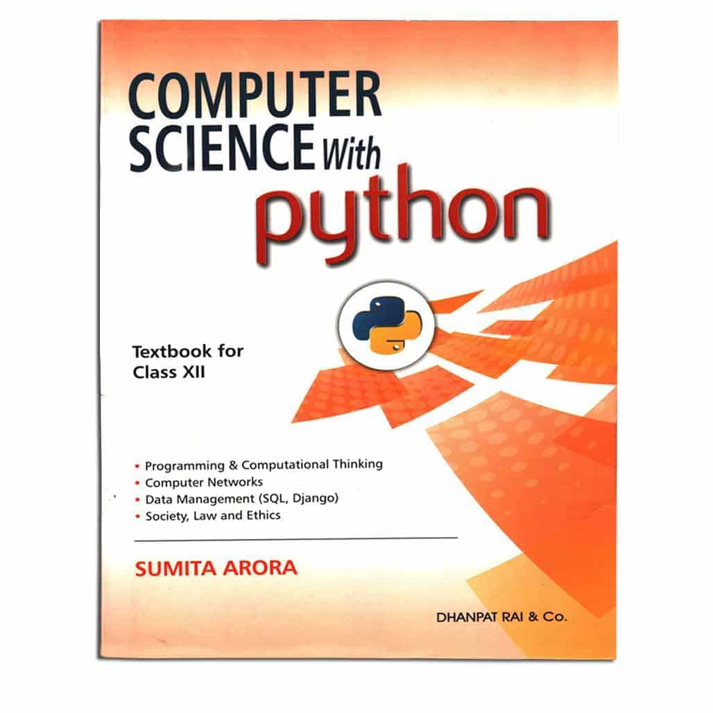 Computer Science with Python (+ Practical File) - Class 12 by Sumita Arora