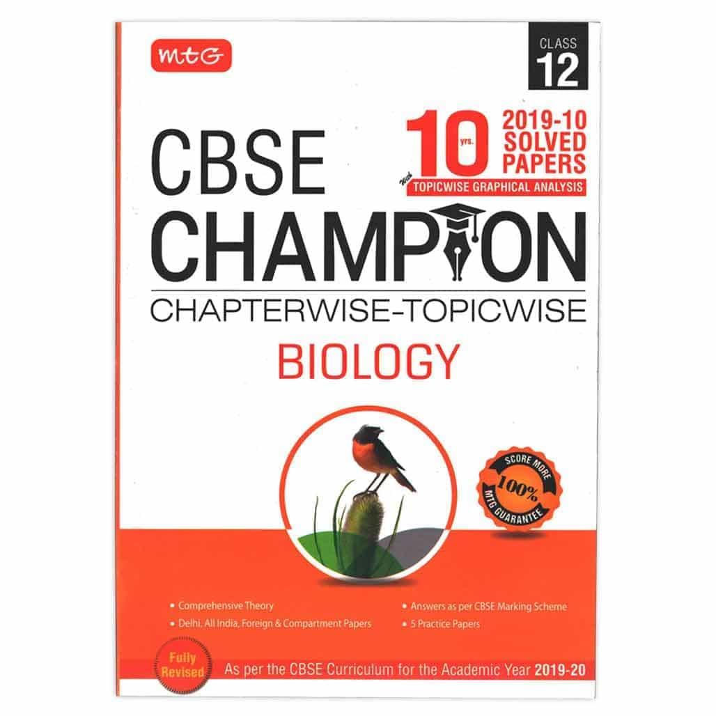 MTG CBSE Champion Topicwise Solved Papers - Biology - Class 12