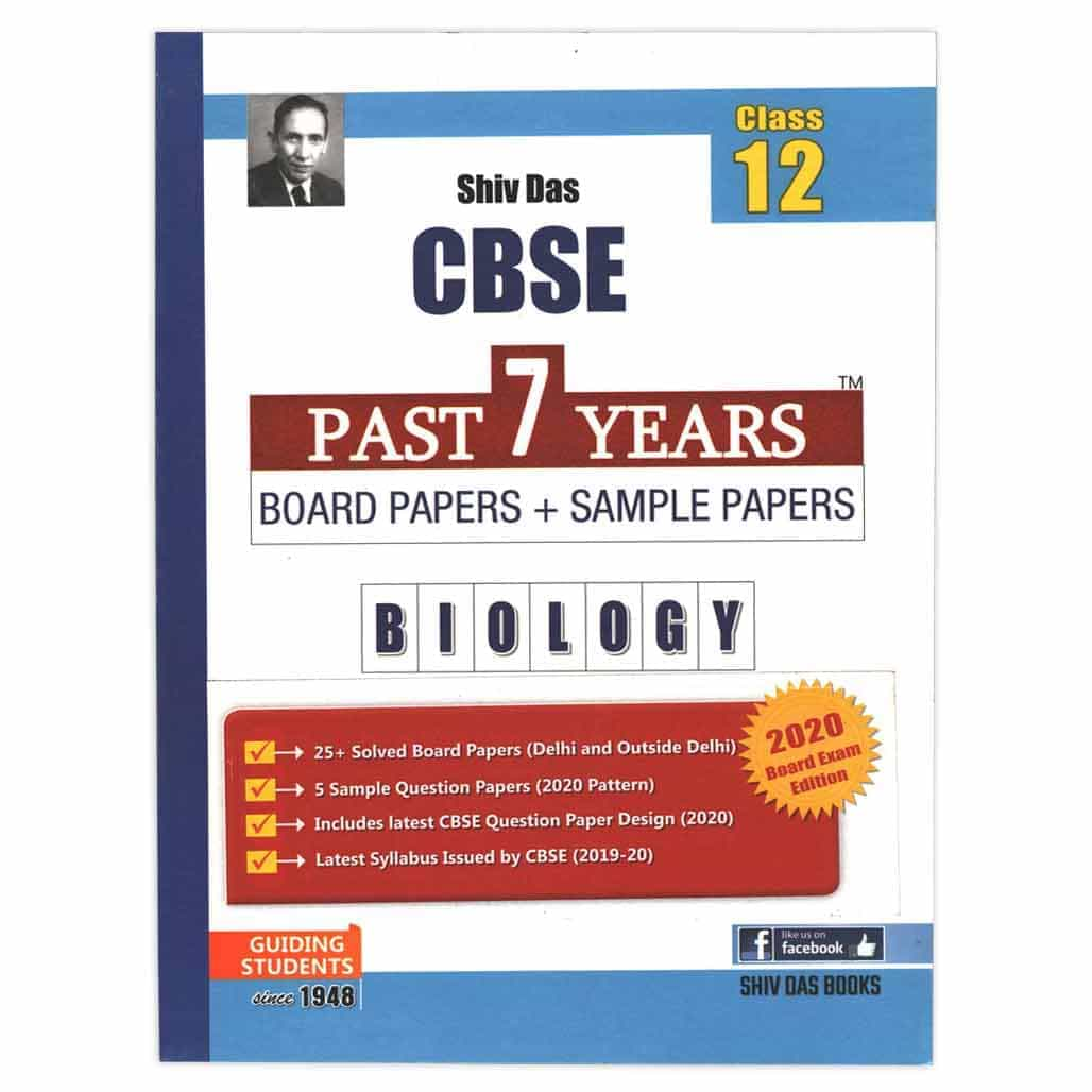 Shiv Das CBSE Past 7 Year Board Papers + Sample Papers - Biology - Class 12