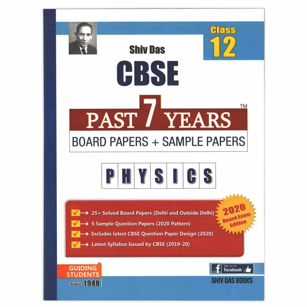 Shiv Das CBSE Past 7 Years Board Papers + Sample Papers - Physics - Class 12