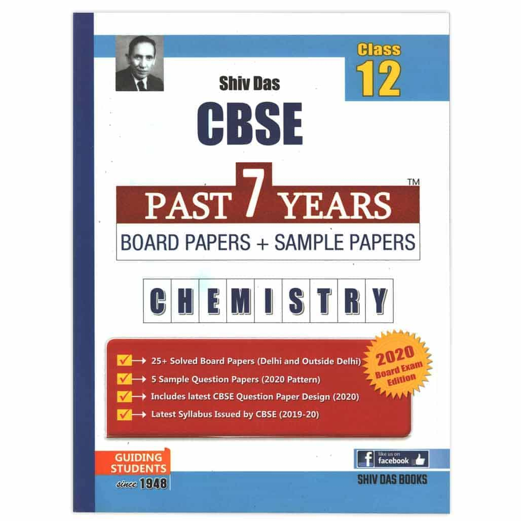 Shiv Das CBSE Past 7 Years Board Papers + Sample Papers - Chemistry - Class 12