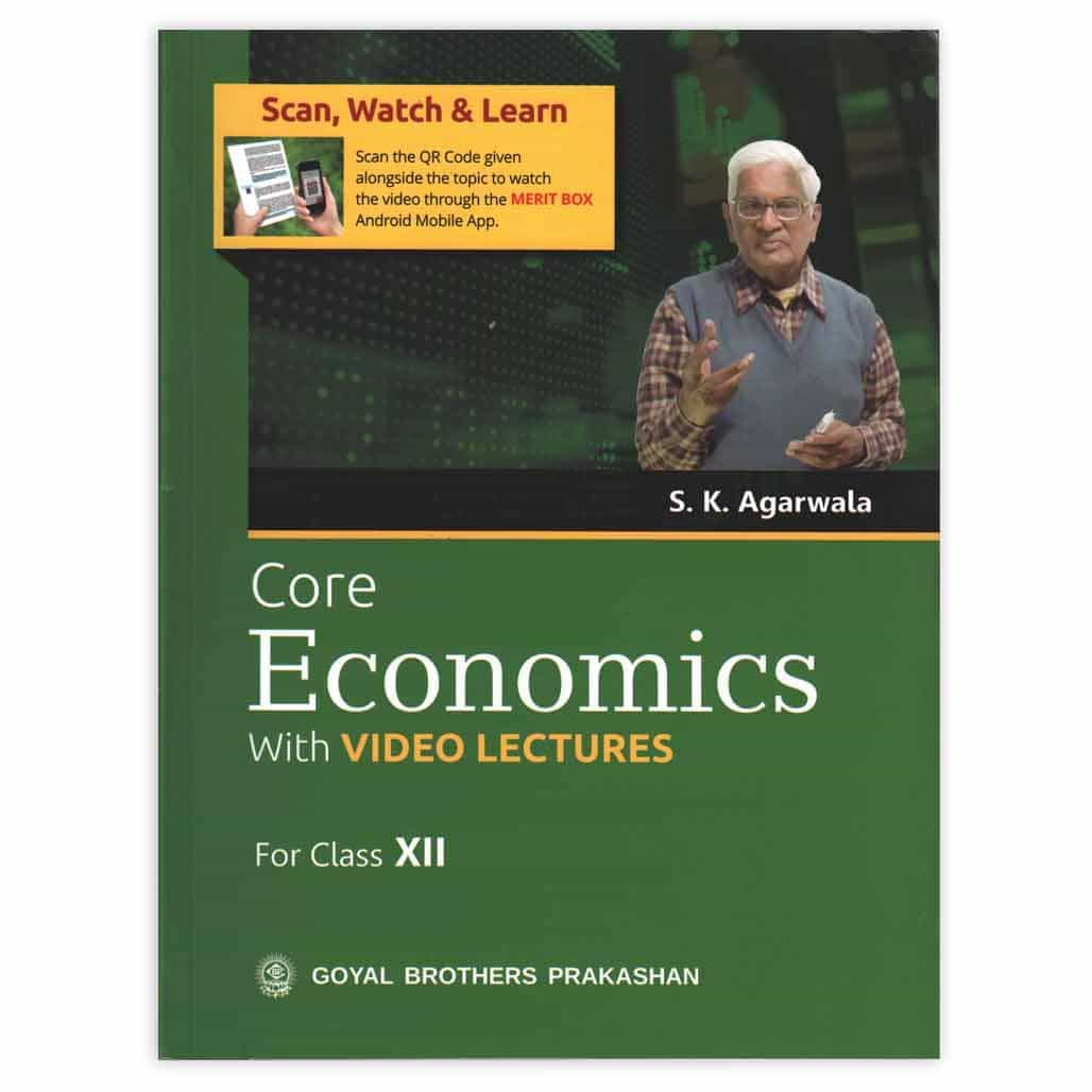 Core Economics with Video Lectures - Class 12 by S.K. Agarwala