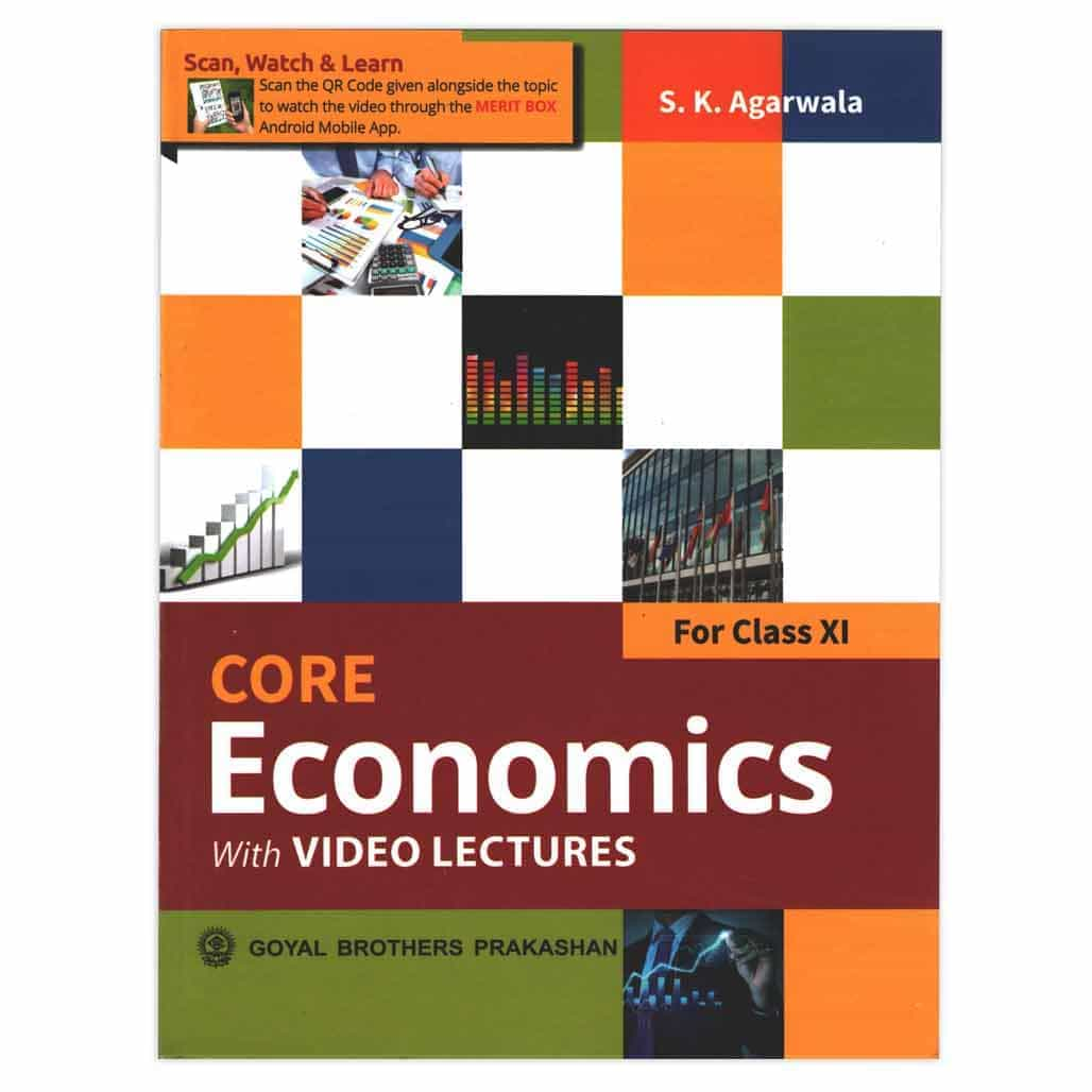 Core Economics with Video Lectures - Class 11 by S.K. Agarwala