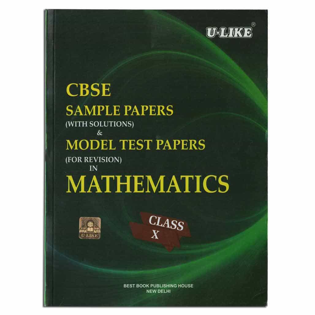 U-Like CBSE Mathematics Sample Papers & Model Test Papers - Class 10