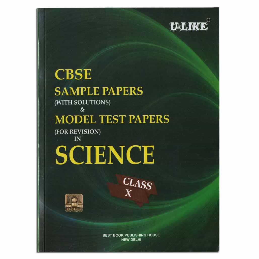 U-Like CBSE Science Sample Papers & Model Test Papers - Class 10
